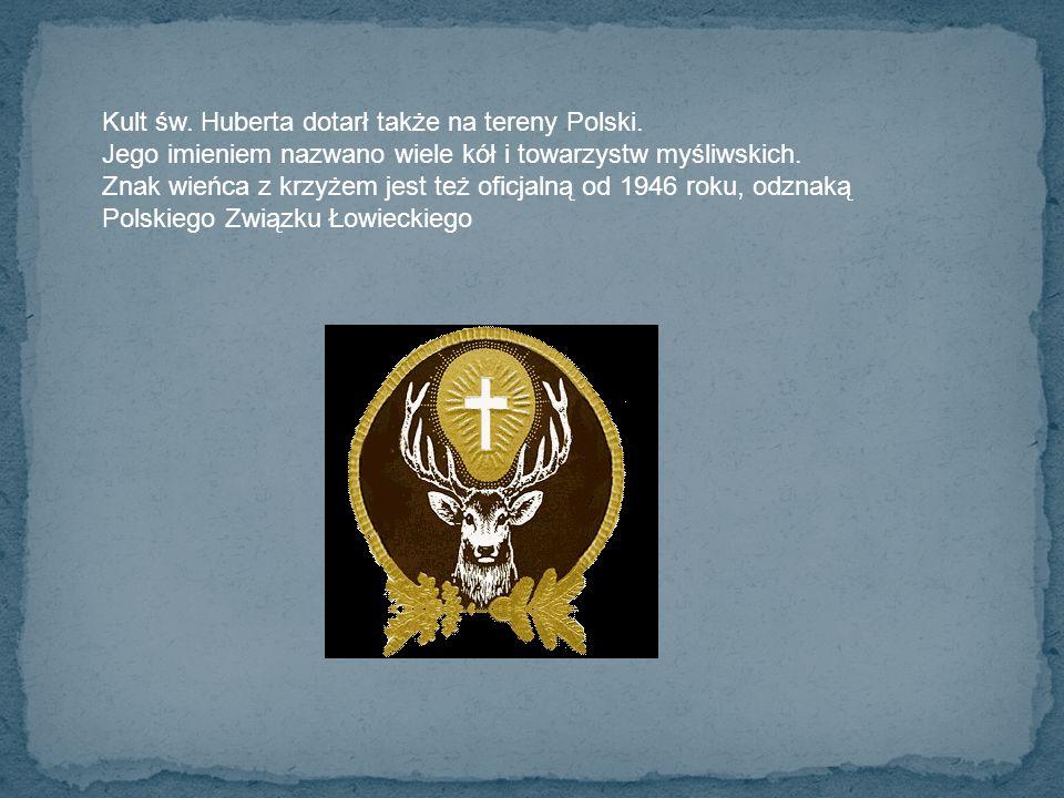 Kult św. Huberta dotarł także na tereny Polski.