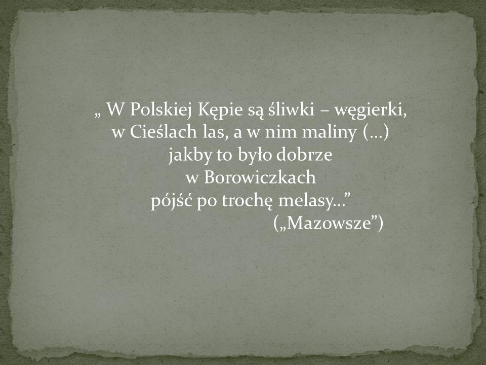 """"""" W Polskiej Kępie są śliwki – węgierki,"""