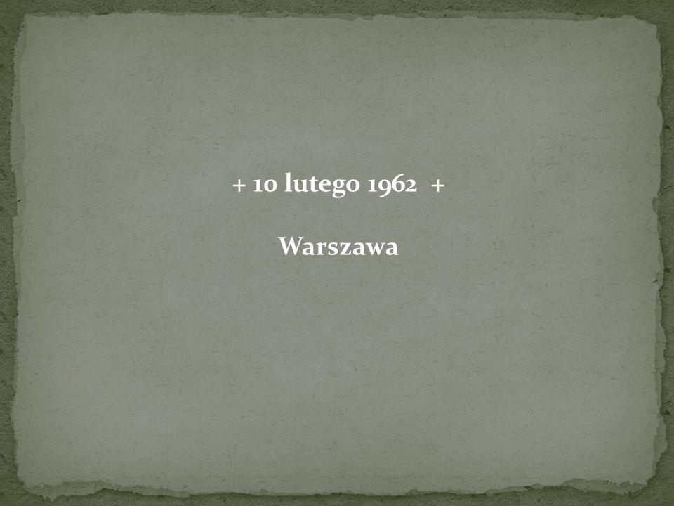 + 10 lutego 1962 + Warszawa