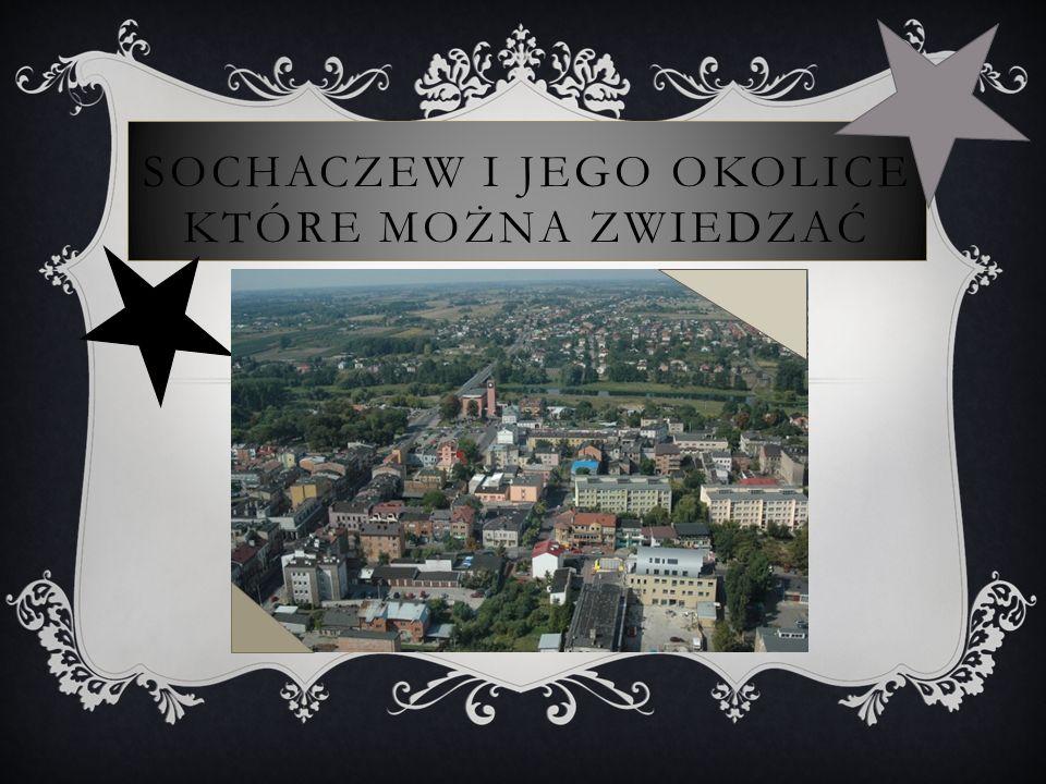 Sochaczew i jego okolice które można zwiedzać