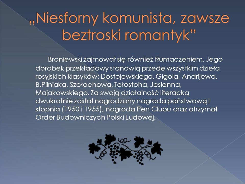 """""""Niesforny komunista, zawsze beztroski romantyk"""