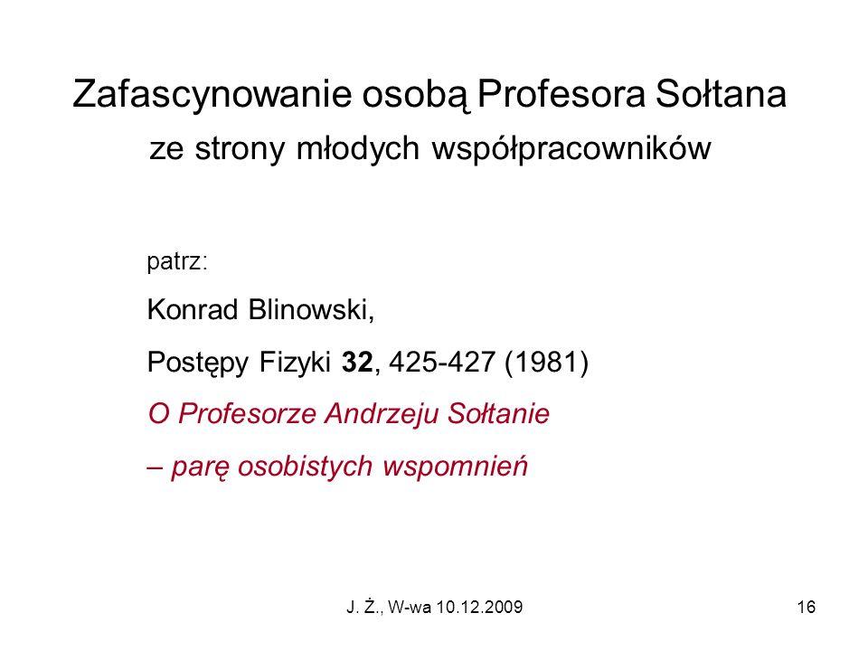 Zafascynowanie osobą Profesora Sołtana
