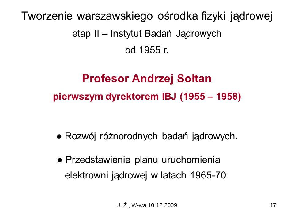 Profesor Andrzej Sołtan pierwszym dyrektorem IBJ (1955 – 1958)