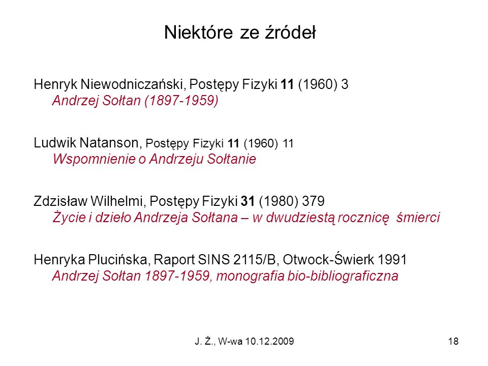 Niektóre ze źródeł Henryk Niewodniczański, Postępy Fizyki 11 (1960) 3