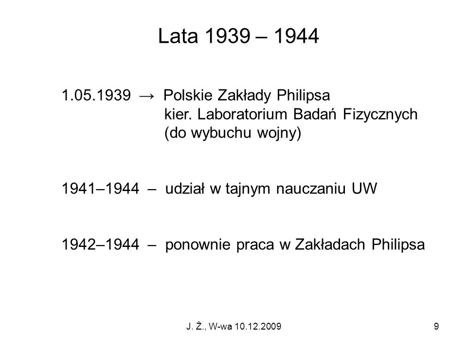 Lata 1939 – 1944 1.05.1939 → Polskie Zakłady Philipsa