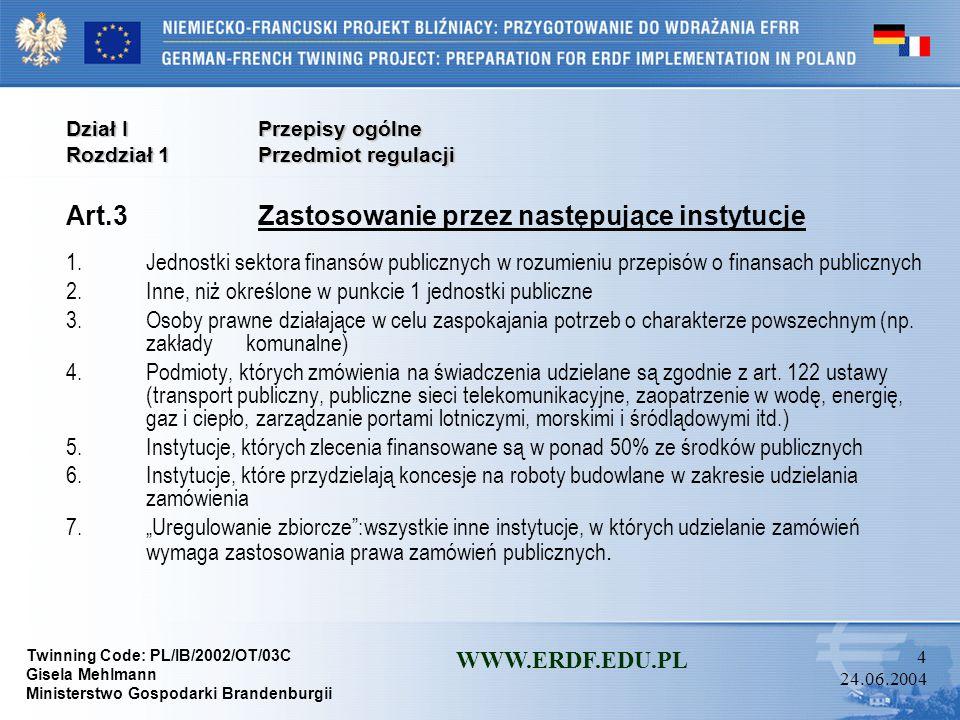 Art.3 Zastosowanie przez następujące instytucje