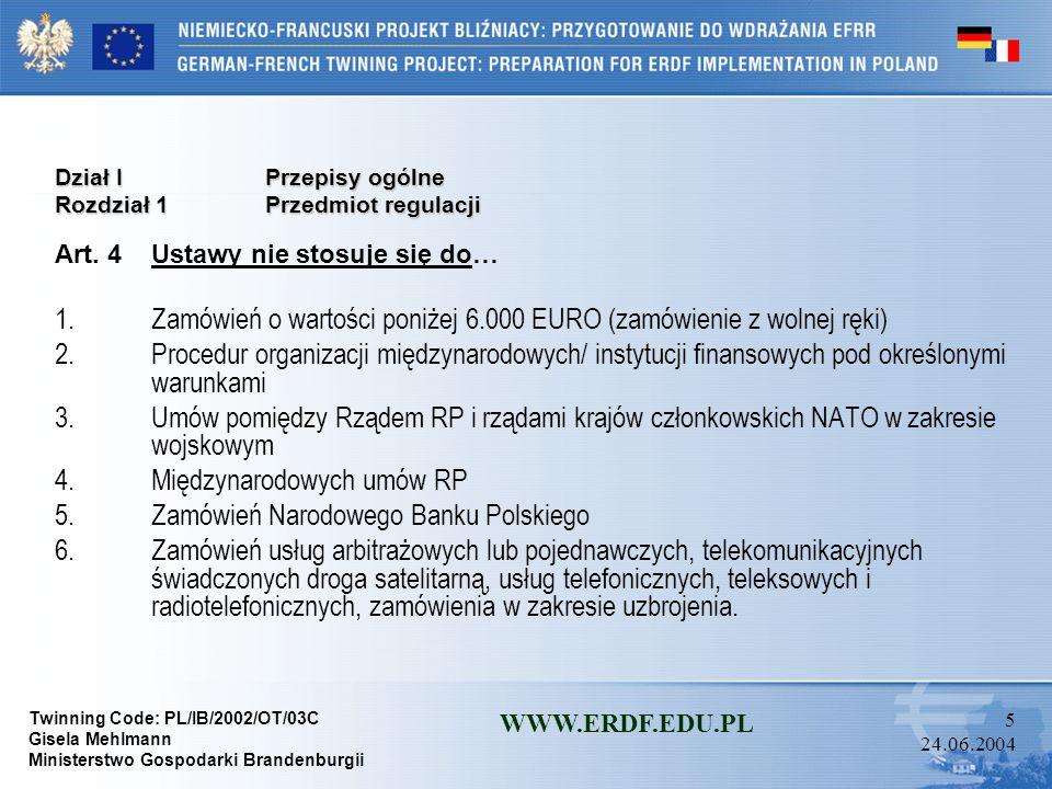 1. Zamówień o wartości poniżej 6.000 EURO (zamówienie z wolnej ręki)