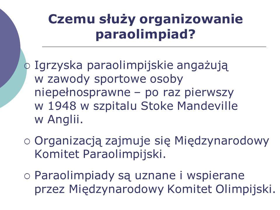 Czemu służy organizowanie paraolimpiad