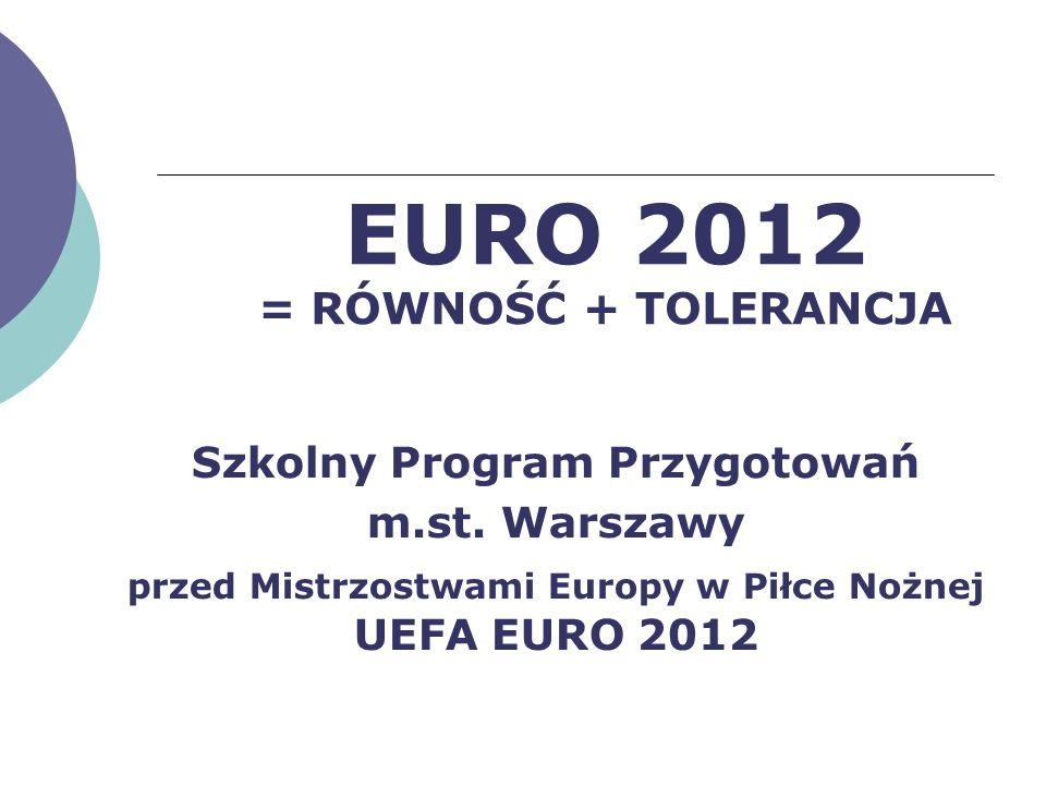 EURO 2012 = RÓWNOŚĆ + TOLERANCJA