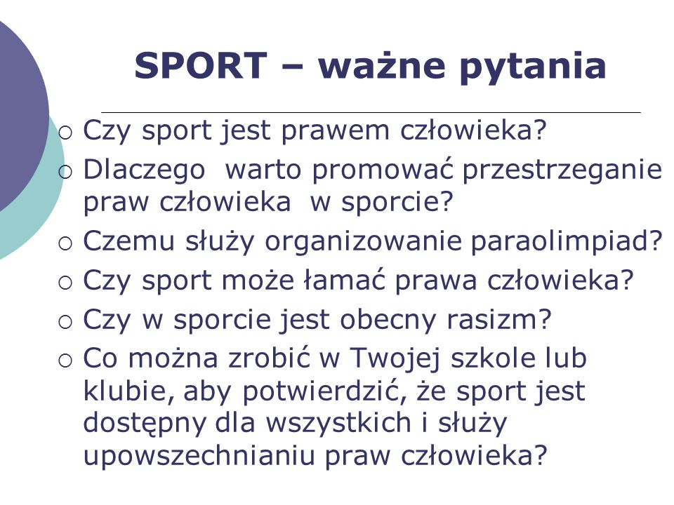SPORT – ważne pytania Czy sport jest prawem człowieka