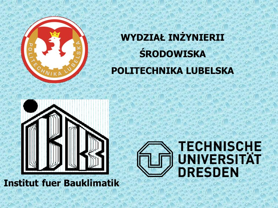 POLITECHNIKA LUBELSKA Institut fuer Bauklimatik