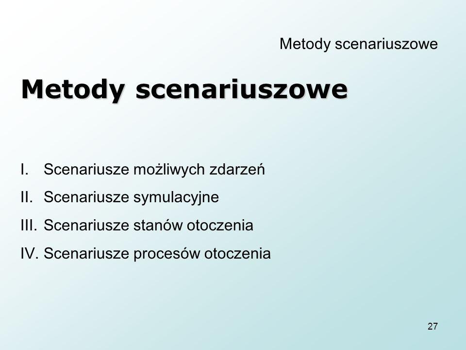 Metody scenariuszowe Metody scenariuszowe