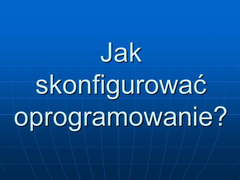 Jak skonfigurować oprogramowanie