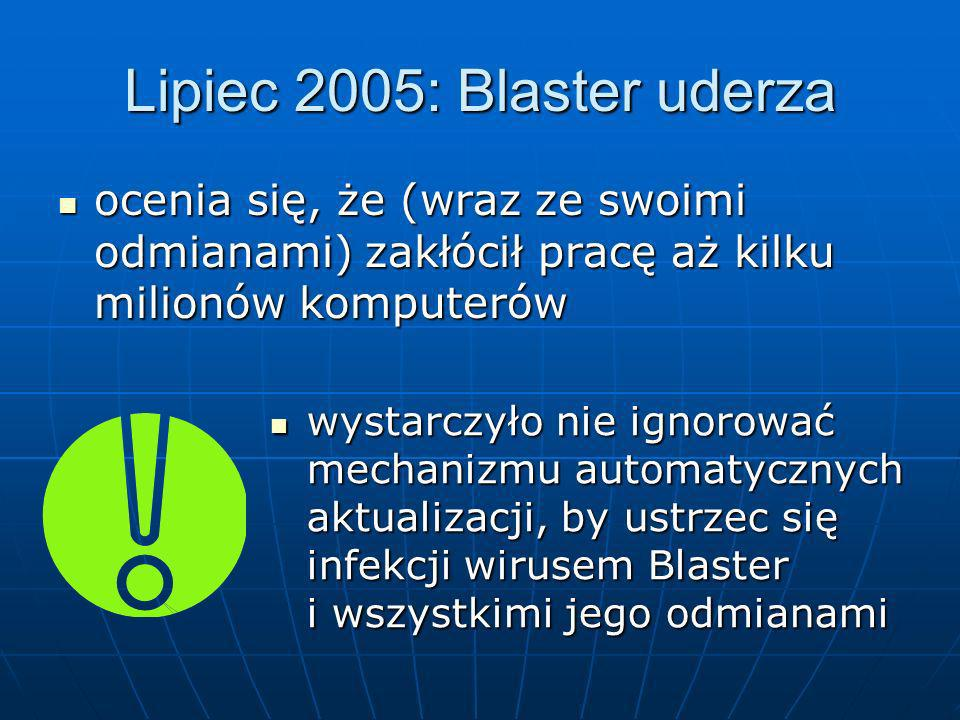 Lipiec 2005: Blaster uderza