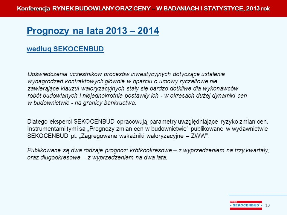 Prognozy na lata 2013 – 2014 według SEKOCENBUD