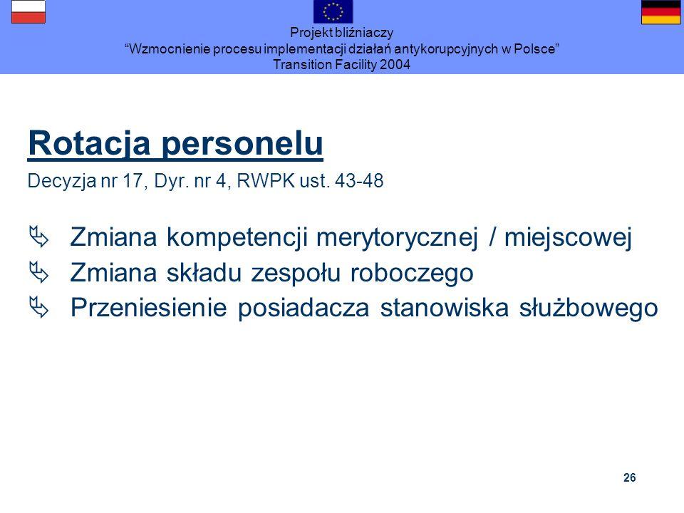 Rotacja personelu Zmiana kompetencji merytorycznej / miejscowej