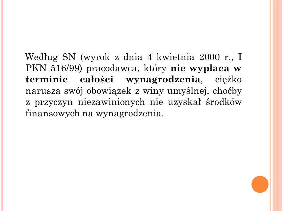 Według SN (wyrok z dnia 4 kwietnia 2000 r