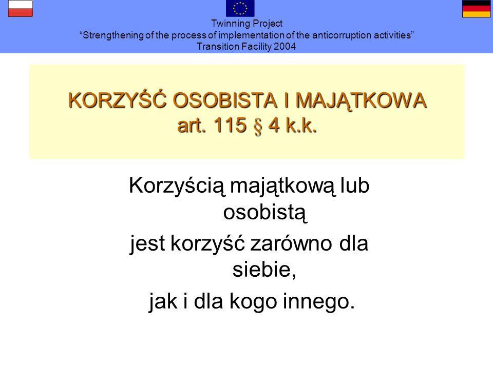 KORZYŚĆ OSOBISTA I MAJĄTKOWA art. 115 § 4 k.k.