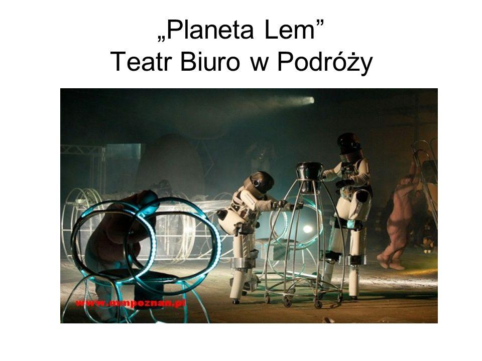 """""""Planeta Lem Teatr Biuro w Podróży"""
