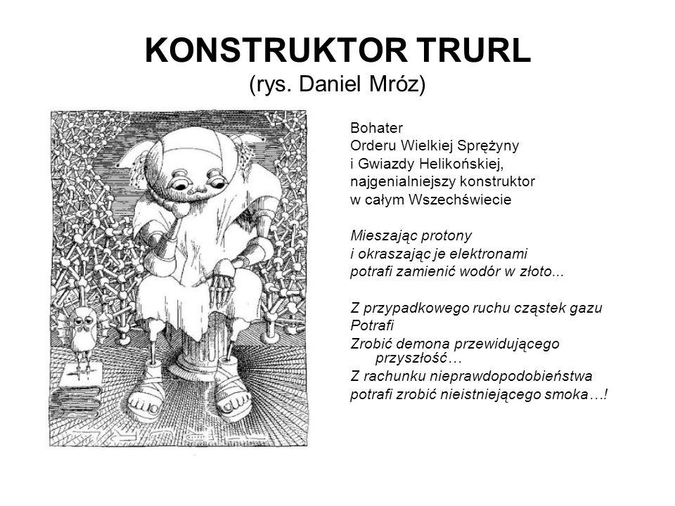 KONSTRUKTOR TRURL (rys. Daniel Mróz)