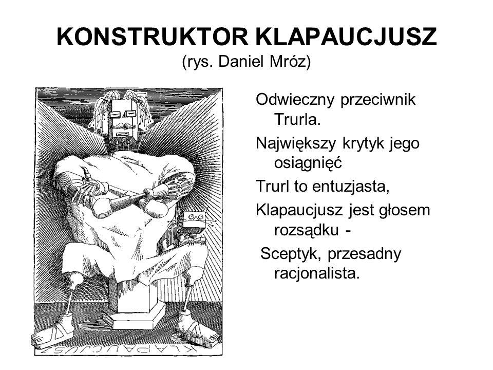 KONSTRUKTOR KLAPAUCJUSZ (rys. Daniel Mróz)
