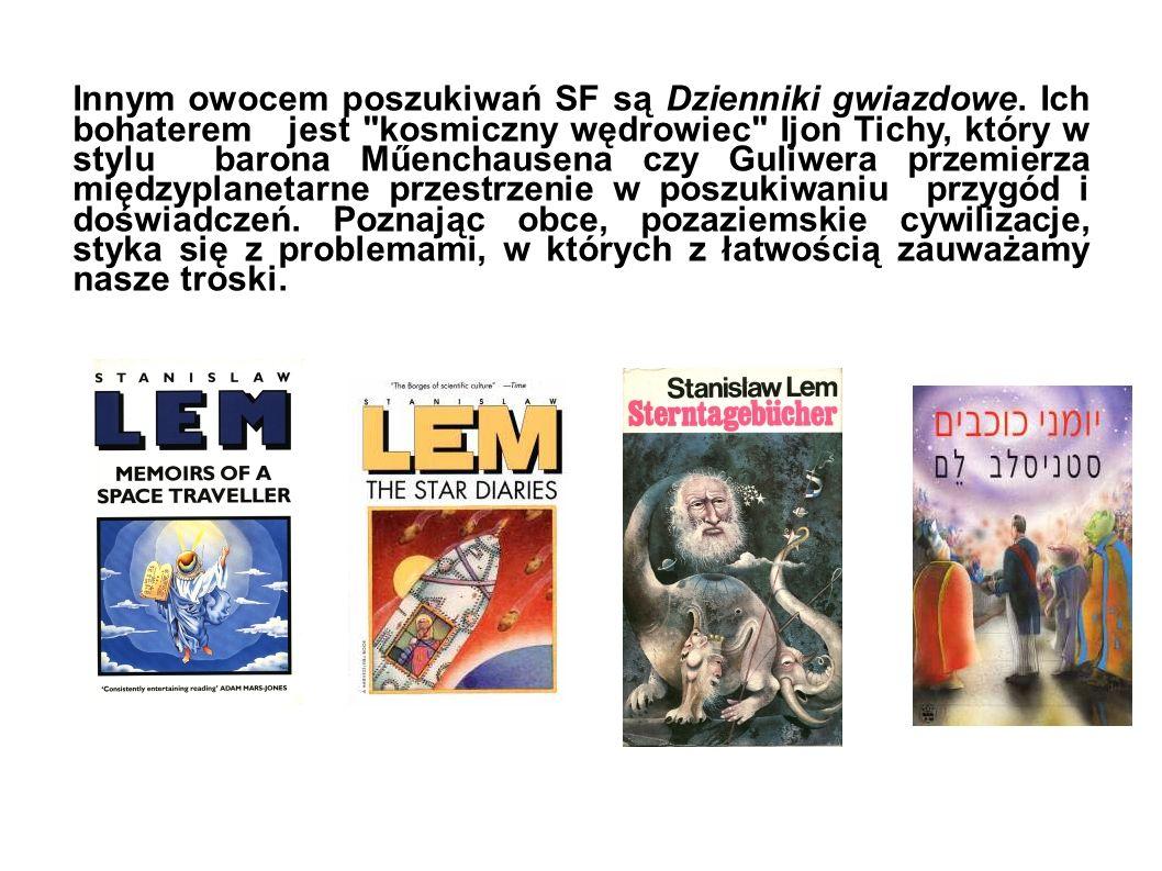 Innym owocem poszukiwań SF są Dzienniki gwiazdowe