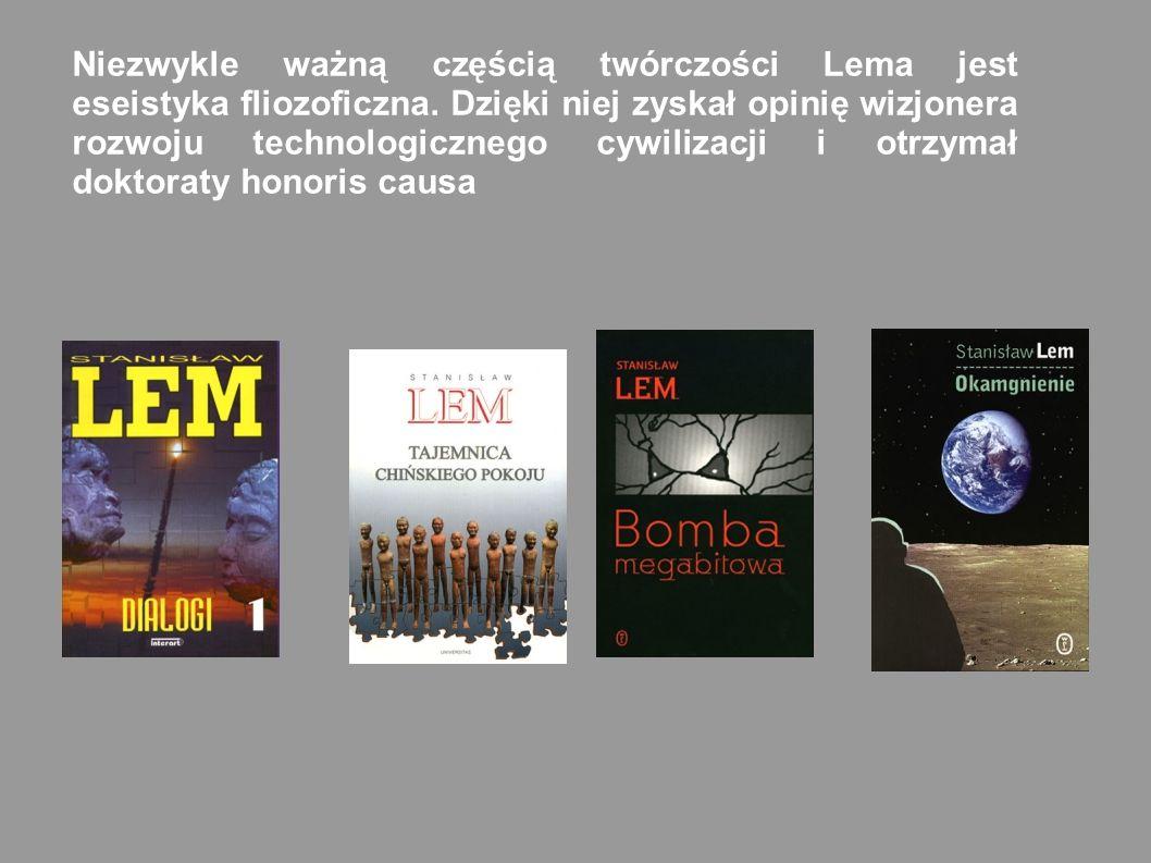 Niezwykle ważną częścią twórczości Lema jest eseistyka fliozoficzna