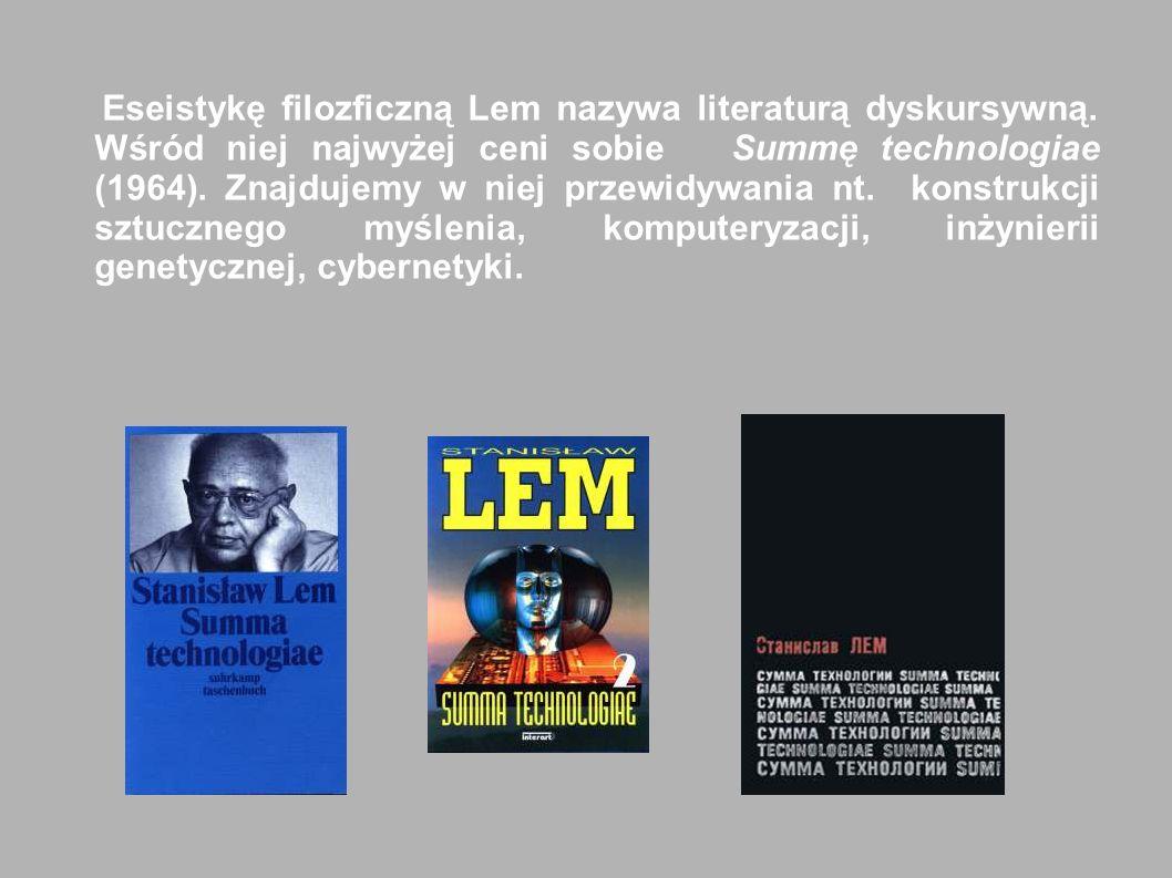Eseistykę filozficzną Lem nazywa literaturą dyskursywną