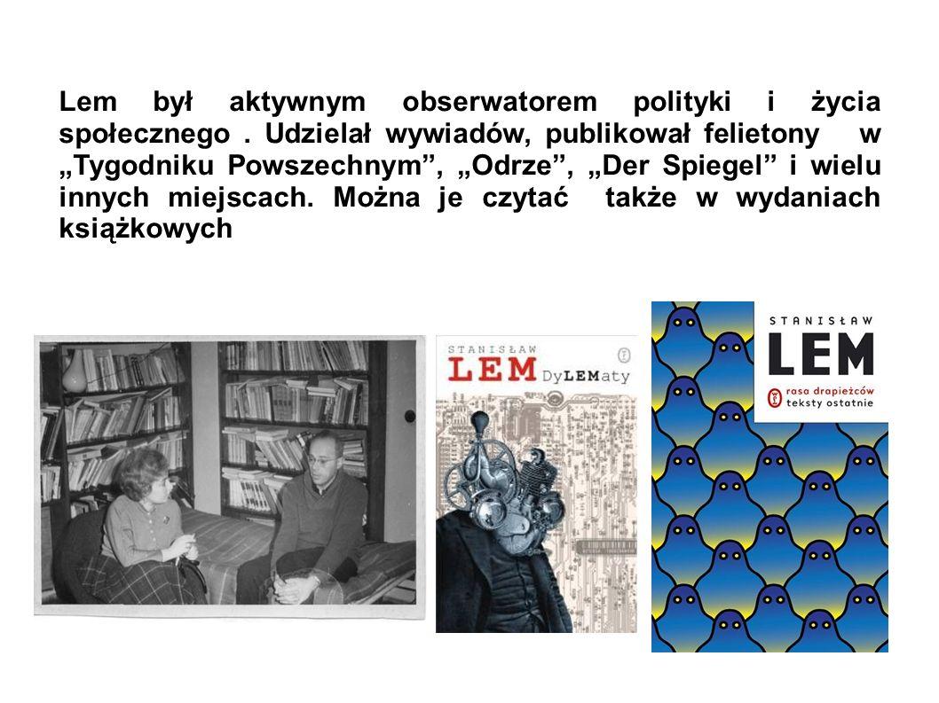 Lem był aktywnym obserwatorem polityki i życia społecznego