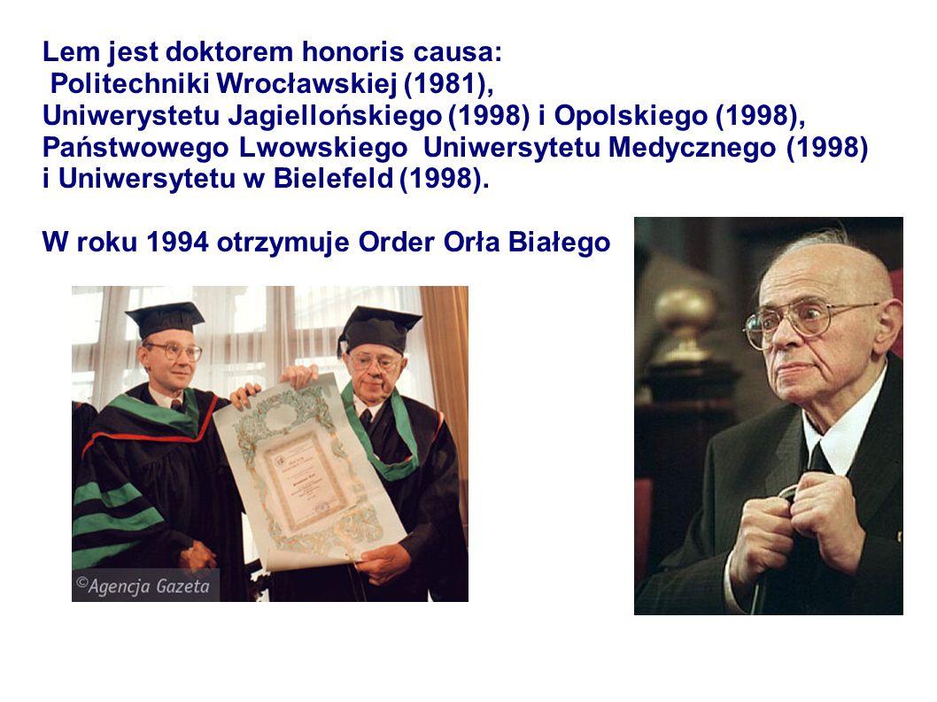 Lem jest doktorem honoris causa: