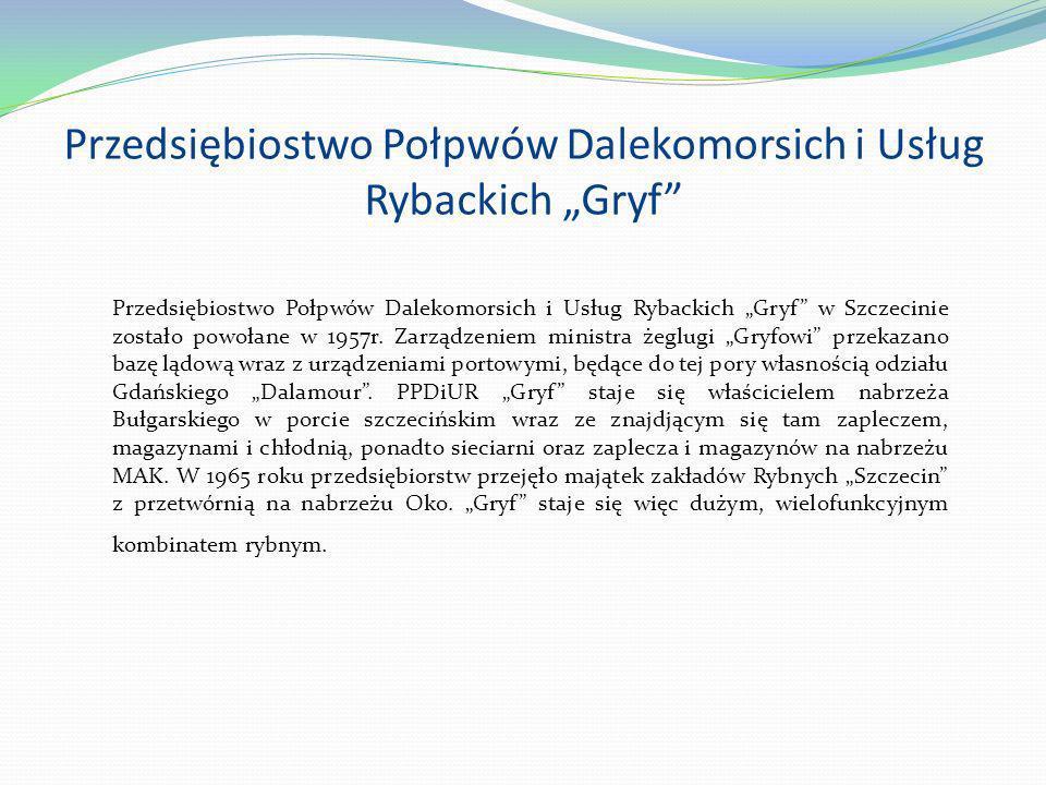 """Przedsiębiostwo Połpwów Dalekomorsich i Usług Rybackich """"Gryf"""