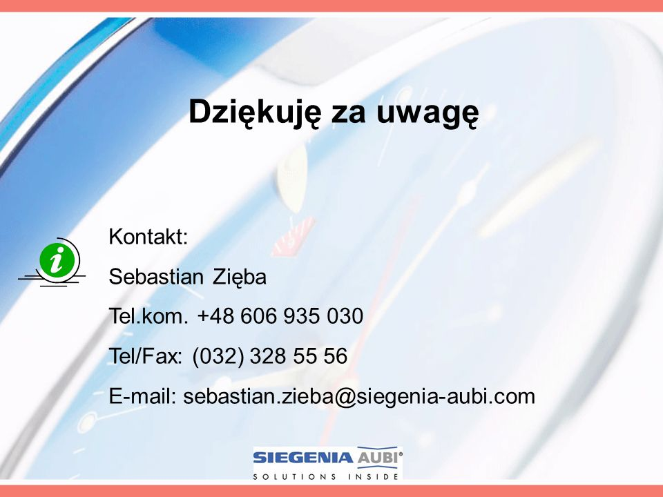 Dziękuję za uwagę Kontakt: Sebastian Zięba Tel.kom. +48 606 935 030