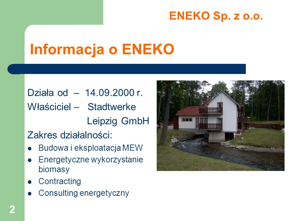 Informacja o ENEKO ENEKO Sp. z o.o. Działa od – 14.09.2000 r.