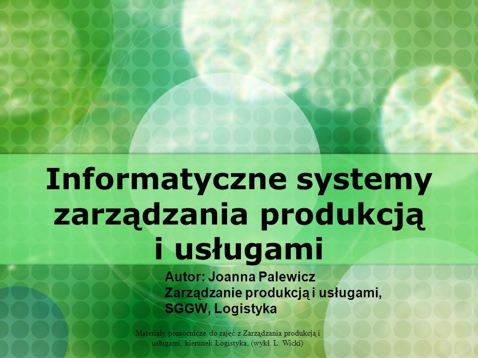 Informatyczne systemy zarządzania produkcją i usługami