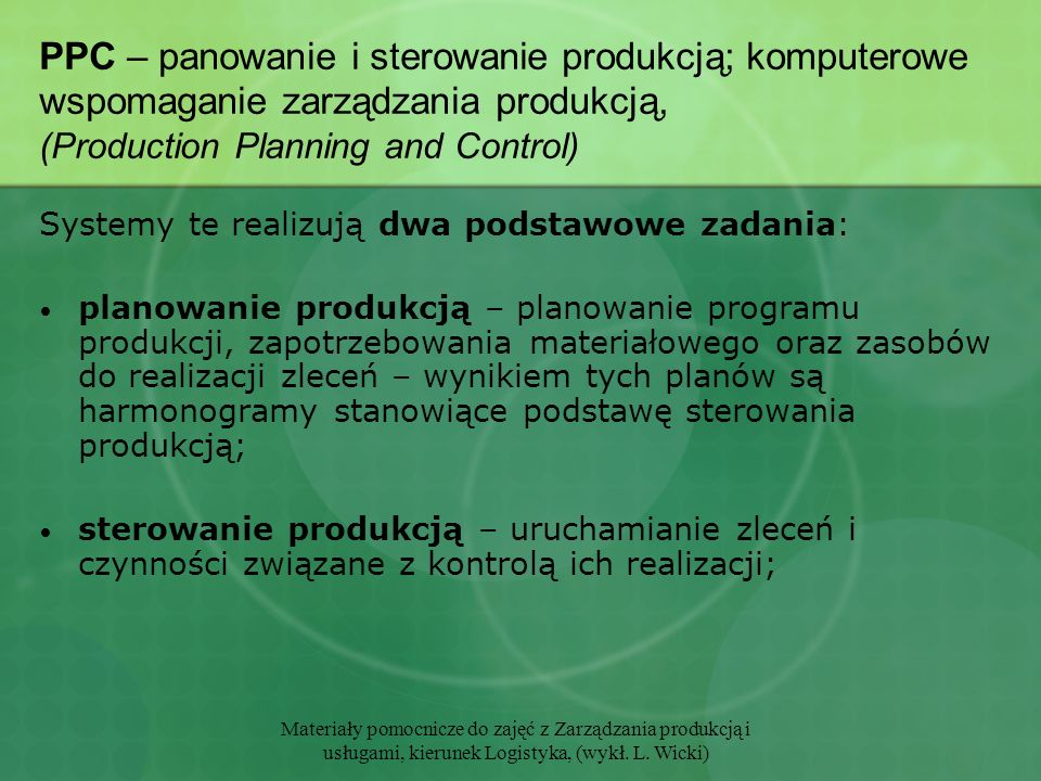 PPC – panowanie i sterowanie produkcją; komputerowe wspomaganie zarządzania produkcją, (Production Planning and Control)