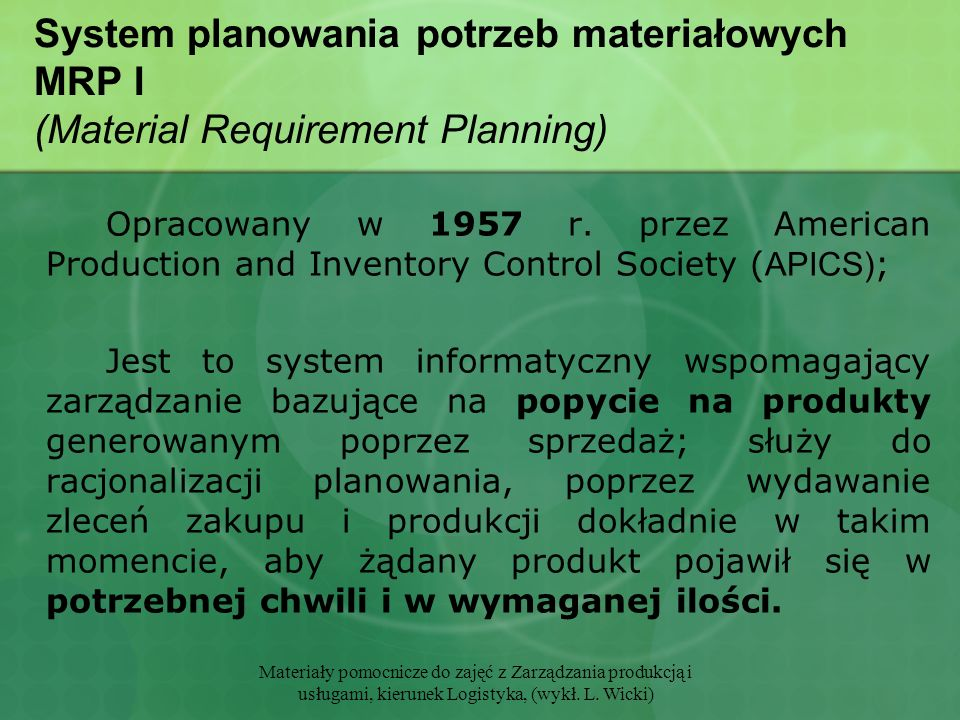System planowania potrzeb materiałowych MRP I (Material Requirement Planning)
