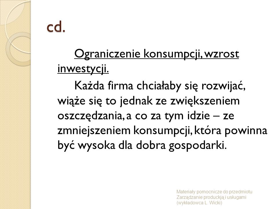 cd. Ograniczenie konsumpcji, wzrost inwestycji.
