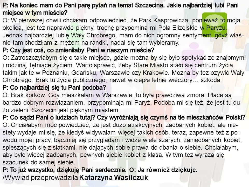 /Wywiad przeprowadziła Katarzyna Wasilczuk
