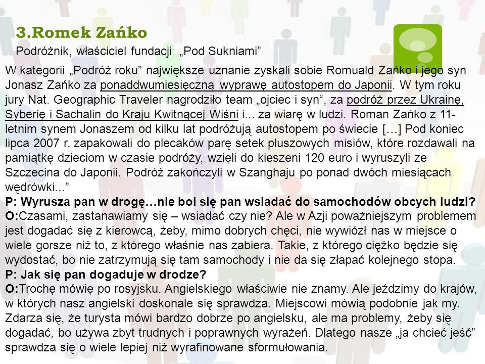 """3.Romek Zańko Podróżnik, właściciel fundacji """"Pod Sukniami"""