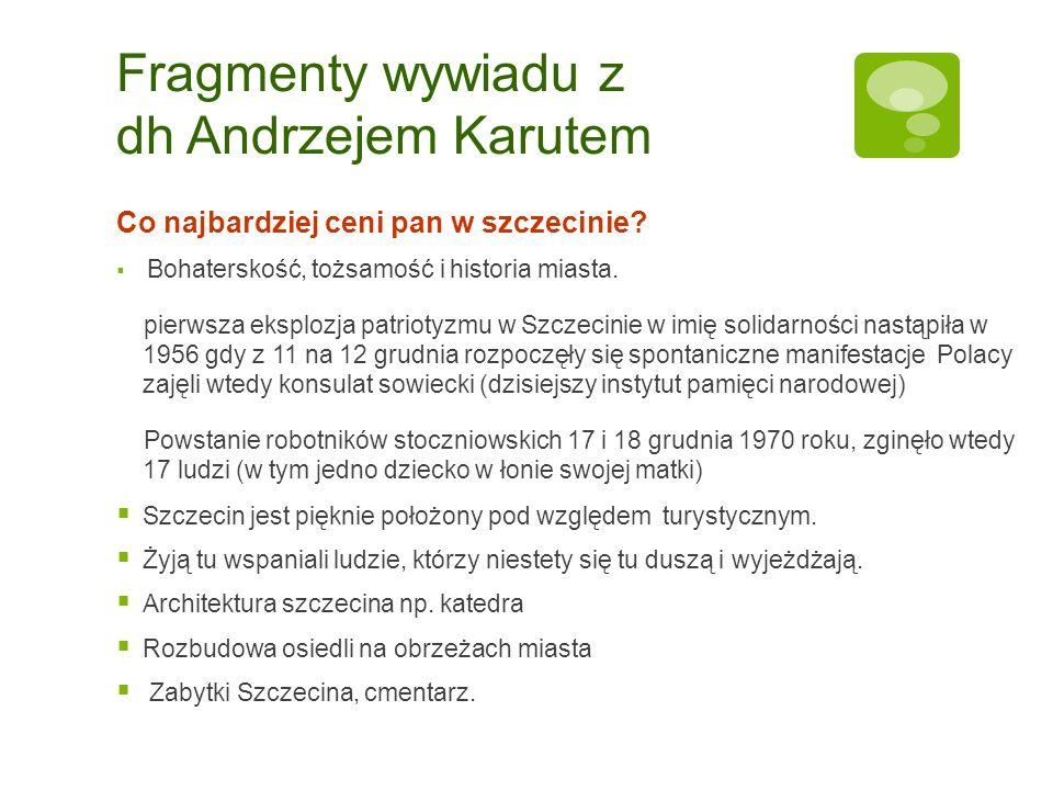 Fragmenty wywiadu z dh Andrzejem Karutem