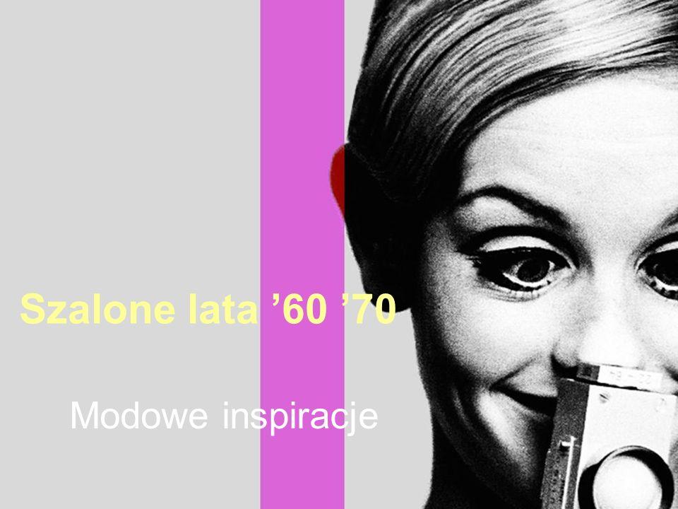 Szalone lata '60 '70 Modowe inspiracje