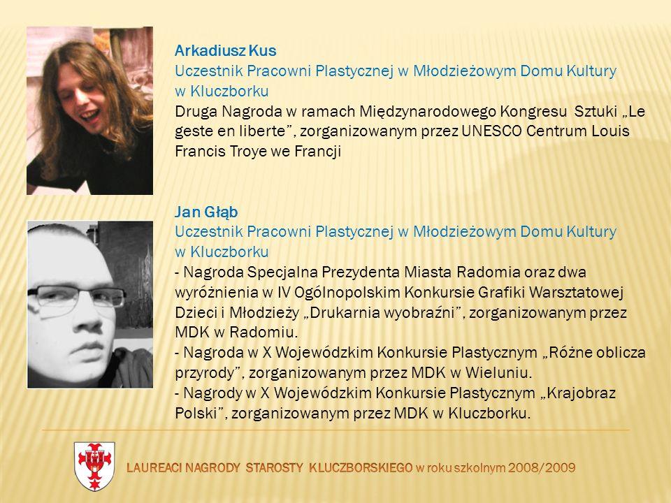 LAUREACI NAGRODY STAROSTY KLUCZBORSKIEGO w roku szkolnym 2008/2009