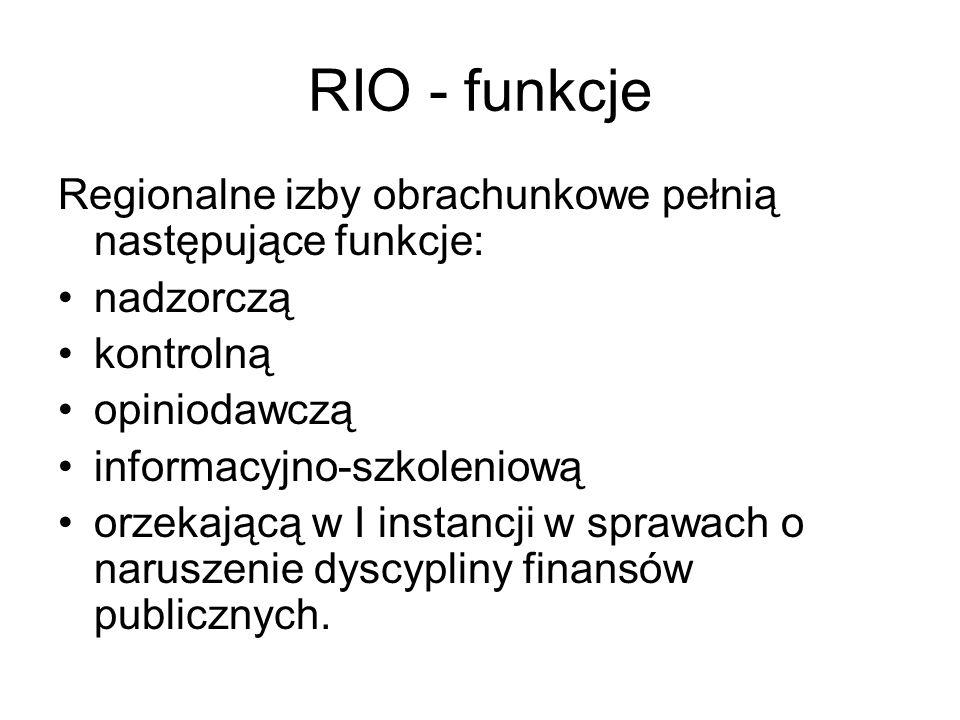 RIO - funkcje Regionalne izby obrachunkowe pełnią następujące funkcje: