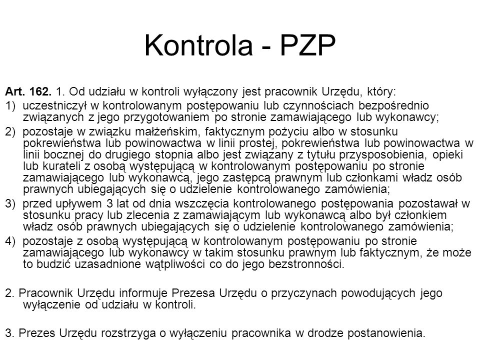Kontrola - PZP Art. 162. 1. Od udziału w kontroli wyłączony jest pracownik Urzędu, który: