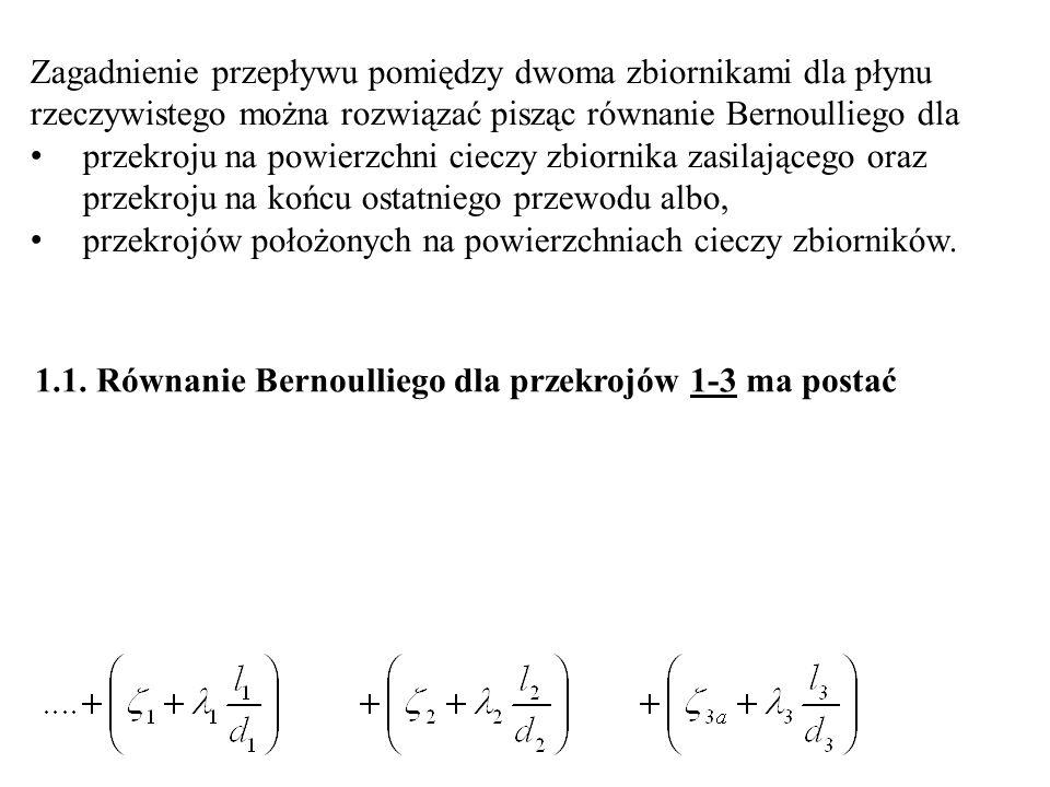 Zagadnienie przepływu pomiędzy dwoma zbiornikami dla płynu rzeczywistego można rozwiązać pisząc równanie Bernoulliego dla