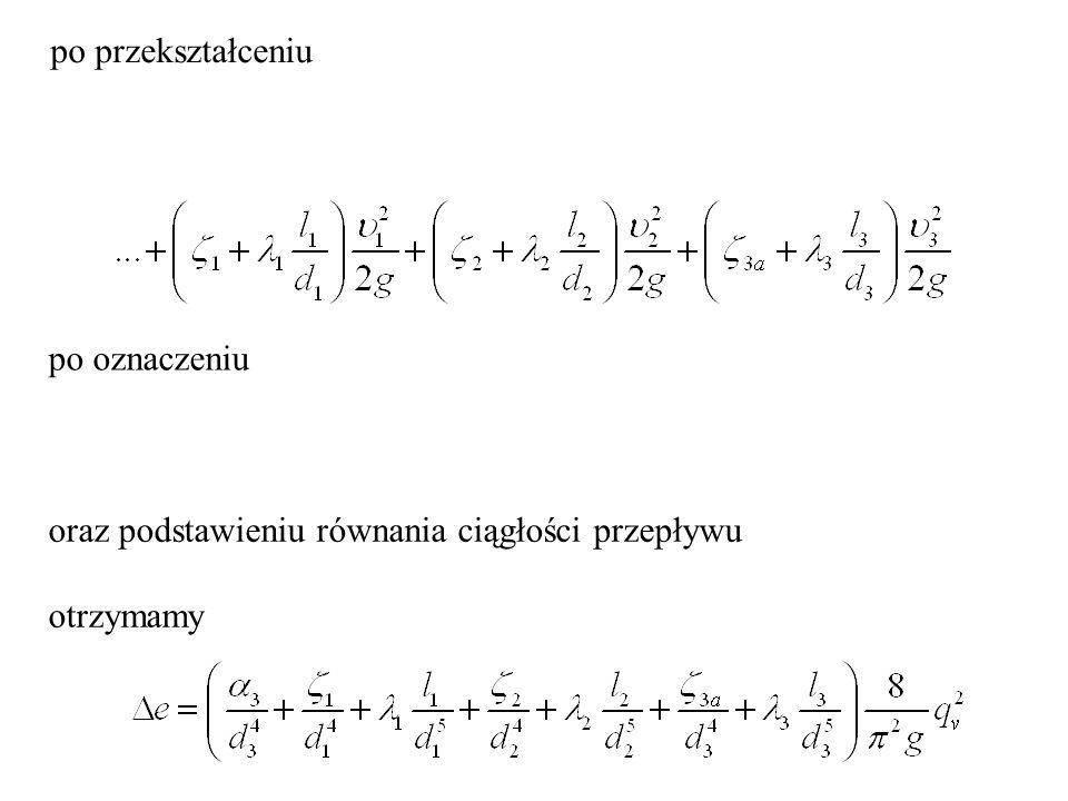 po przekształceniu po oznaczeniu oraz podstawieniu równania ciągłości przepływu otrzymamy