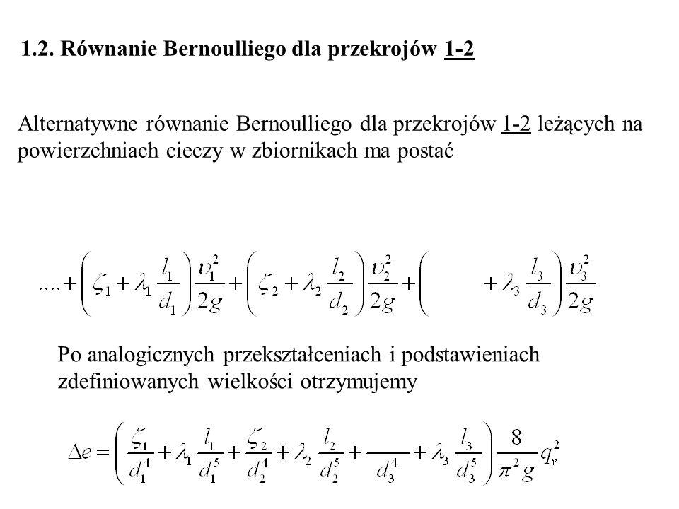 1.2. Równanie Bernoulliego dla przekrojów 1-2