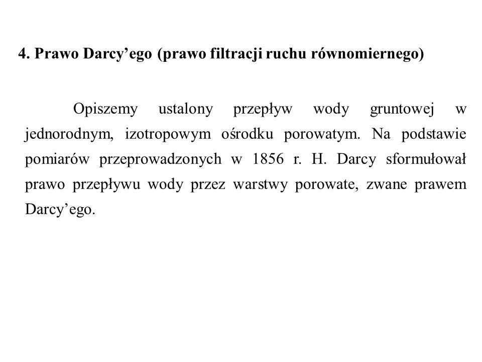 4. Prawo Darcy'ego (prawo filtracji ruchu równomiernego)
