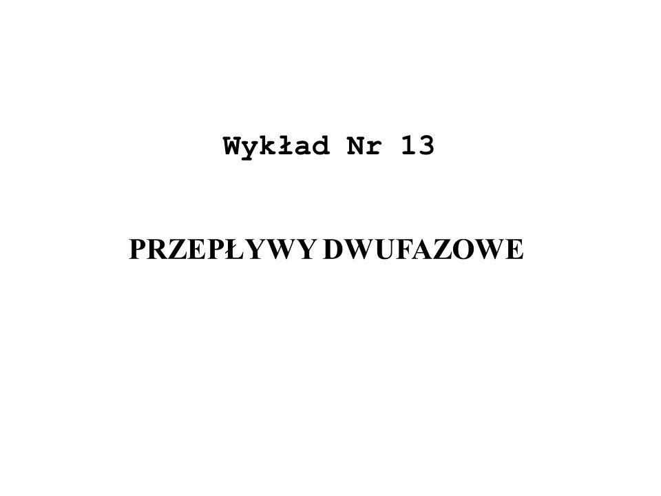 Wykład Nr 13 PRZEPŁYWY DWUFAZOWE