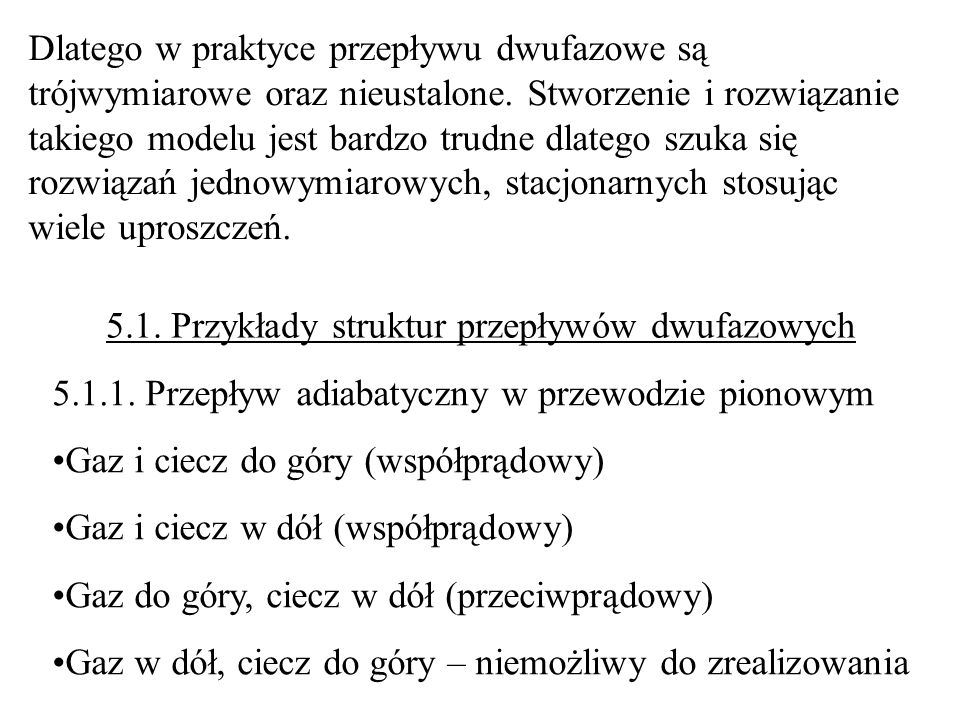 5.1. Przykłady struktur przepływów dwufazowych